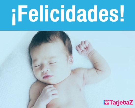 Felicidades por tu bebe