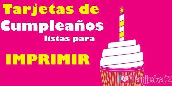 TARJETAS de CUMPLEAÑOS para IMPRIMIR - ¡FELIZ CUMPLE!