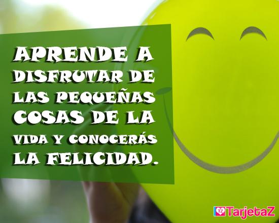 Las mejores tarjetas de felicidad postales de felicidad imagenes de felicidad para compartir con tus seres queridos. Encontralas gratis en http://www.Tarjetaz.com