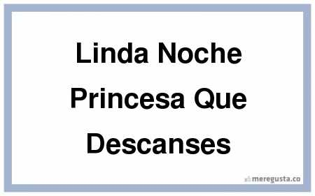 meregusta-linda-noche-princesa-que-descanses-0-835423.previa